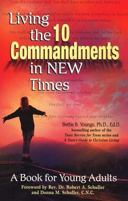Living the 10 Commandments in New Times                                     -     By: Bettie B. Youngs
