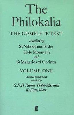 The Philokalia, Volume 1   -     Edited By: G.E.H. Palmer, Philip Sherrard, Kallistos Ware     By: Nicodemus of the Holy Mountain, Markarios of Corinth