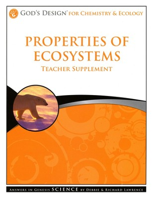 Teacher Supplement, Properties of Ecosystems: God's Design Series   -     By: Debbie Lawrence, Richard Lawrence