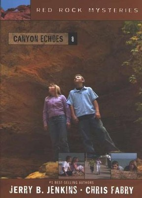 Red Rock Mysteries #8: Canyon Echoes   -     By: Chris Fabry, Jerry B. Jenkins