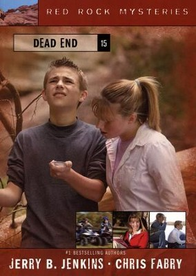 Red Rock Mysteries # 15: Dead End   -     By: Jerry B. Jenkins, Chris Fabry