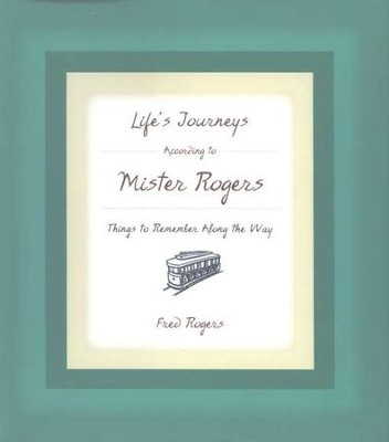 Life's Journeys According to Mr. Rogers  -     By: Fred Rogers