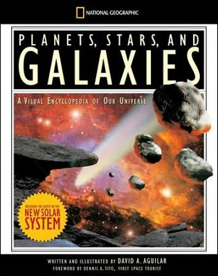 Planets, Stars, and Galaxies: A Visual Encyclopedia of Our Universe  -     By: David Aguilar