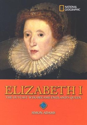 World History Biographies: Elizabeth I, The Outcast Who Became England's Queen  -     By: Simon Adams