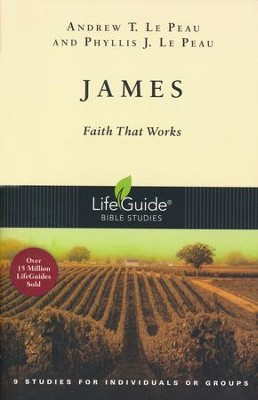 James, LifeGuide Scripure Studies, Revised   -     By: Andrew T. Le Peau, Phyllis J. Le Peau