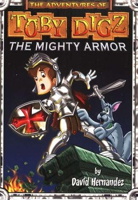 Mighty Armor, Toby Digz #2   -     By: David Hernandez