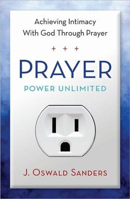 Prayer Power Unlimited   -     By: J. Oswald Sanders