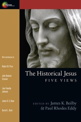 The Historical Jesus: Five Views - eBook  -     By: James K. Beilby, Paul R. Eddy