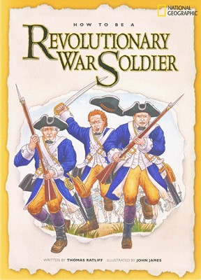 How to Be a Revolutionary War Soldier  -     By: Thomas Ratliff