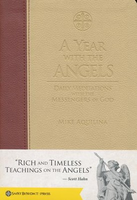 A Year with the Angels: Daily Meditations with the Messengers of God  -     By: Mike Aquilina