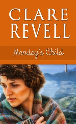 Monday's Child - eBook  -     By: Clare Revell