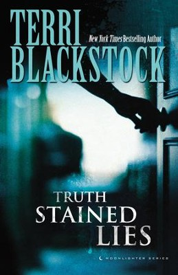 Truth-Stained Lies, Moonlighter Series #1 -eBook   -     By: Terri Blackstock