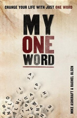My One Word: Change Your Life With Just One Word - eBook  -     By: Michael W. Ashcraft, Rachel Olsen