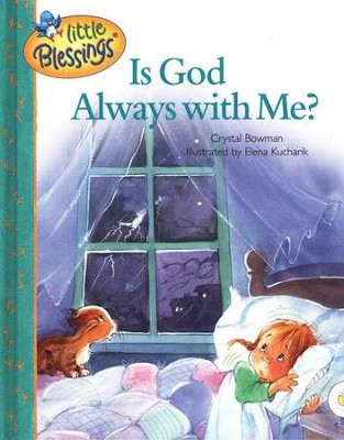Little Blessings: Is God Always with Me?   -     By: Crystal Bowman, Elena Kucharik