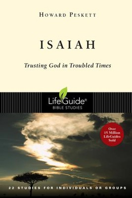 Isaiah: Trusting God in Troubled Times, Revised, LifeGuide Scripture Studies  -     By: Howard Peskett