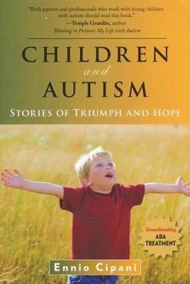Children and Autism: Stories of Triumph and Hope   -     By: Ennio Cipani