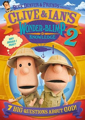 Clive & Ivan's Wonderblimp of Knowledge #2, DVD   -     By: Phil Vischer