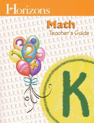 Horizons Math Grade K Teacher's Guide   -
