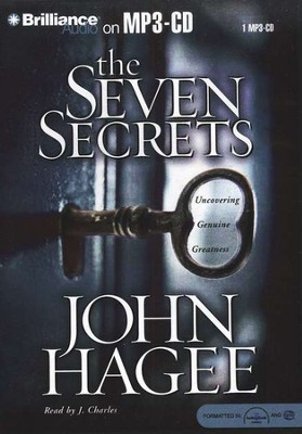 The Seven Secrets: Uncovering Genuine Greatness, Abridged on MP3-CD  -     By: John Hagee