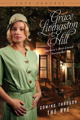 Coming Through the Rye - eBook  -     By: Grace Livingston Hill
