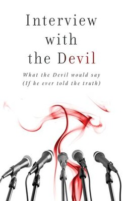 Interview with the Devil: What Satan Would Say (If He Ever Told the Truth) - eBook  -     By: Russell Wight