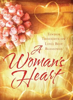 A Woman's Heart: Tender Thoughts on Life's Best Blessings - eBook  -     By: Ellyn Sanna