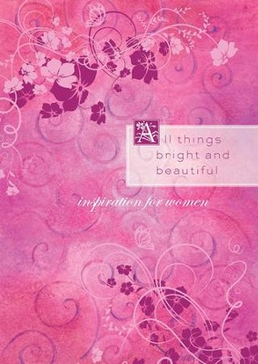 All Things Bright and Beautiful: Inspiration from the Beloved Hymn - eBook  -