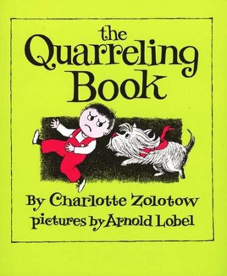 Quarreling Book   -     By: Charlotte Zolotow     Illustrated By: Arnold Lobel
