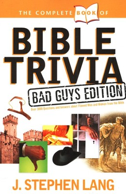 The Complete Book of Bible Trivia, Bad Guys Edition  -     By: J. Stephen Lang