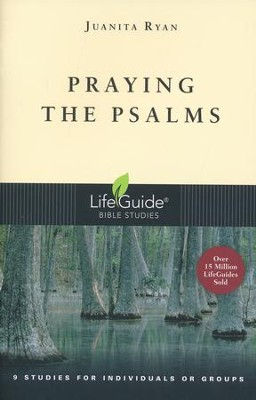 Praying the Psalms, LifeGuide Topical Bible Studies  -     By: Juanita Ryan