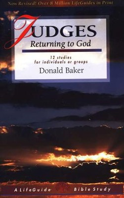 Judges: Returning to God, LifeGuide Bible Studies  -     By: Donald Baker