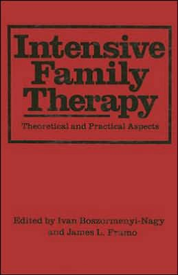Intensive Family Therapy: Theoretical and Practical Aspects  -     By: Ivan Boszormenyl-Nagy, James L. Framo