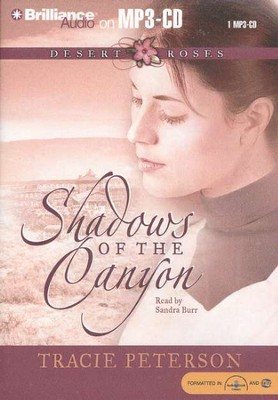 Shadows of the Canyon Audiobook on MP3-CD    -     Narrated By: Sandra Burr     By: Tracie Peterson