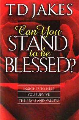 Can You Stand to be Blessed?  -     By: T.D. Jakes