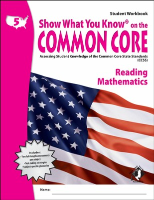 Show What You Know on the Common Core: Reading &  Mathematics Grade 5 Student Workbook  -