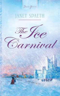 The Ice Carnival - eBook  -     By: Janet Spaeth