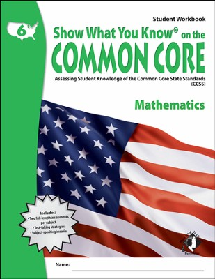 Show What You Know on the Common Core: Mathematics Grade 6 Student Workbook  -