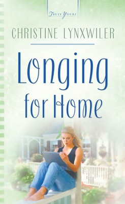 Longing For Home - eBook  -     By: Christine Lynxwiler