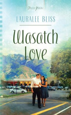 Wasatch Love - eBook  -     By: Lauralee Bliss