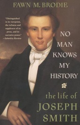 No Man Knows My History The Life of Joseph Smith  -     By: Fawn Brodie