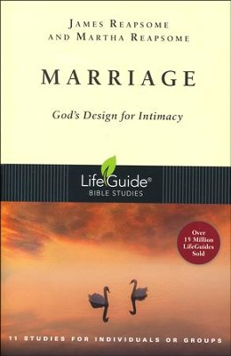Marriage: God's Design for Intimacy LifeGuide Topical Bible Studies  -     By: James Reapsome, Martha Reapsome