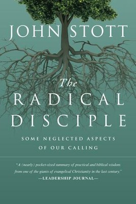 The Radical Disciple: Some Neglected Aspects of Our Calling - eBook  -     By: John Stott