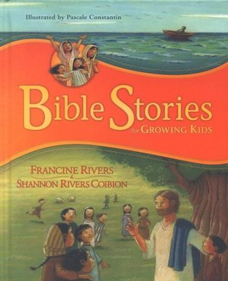 Bible Stories for Growing Kids  -     By: Francine Rivers, Shannon Rivers Coibion