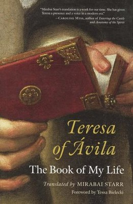 Teresa of Avila: -     By: Mirabai Starr