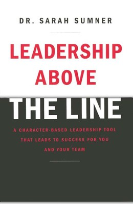 Leadership Above the Line  -     By: Sarah Sumner
