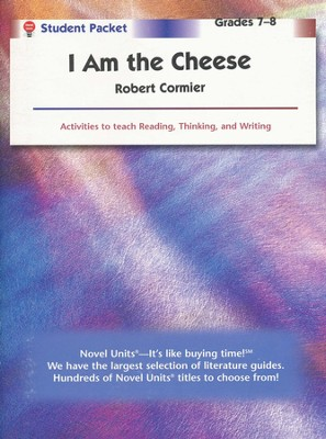 I Am the Cheese, Novel Units Student Packet, Grades 7-8   -     By: Robert Cormier