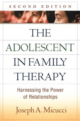 The Adolescent in Family Therapy: Breaking the Cycle of Conflict and Control, Second edition  -     By: Joseph A. Micucci