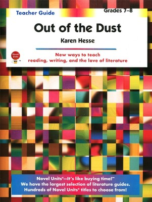 Out of the Dust, Novel Units Teacher's Guide, Grades 7-8   -     By: Karen Hesse