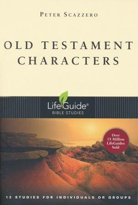 Old Testament Characters, LifeGuide Character Bible Study   -     By: Peter Scazzero