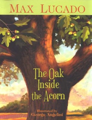 The Oak Inside the Acorn - Slightly Imperfect  -     By: Max Lucado